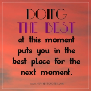 encouraging-words-doing-the-best-at-this-moment-puts-you-in-the-best-place-for-the-next-moment.